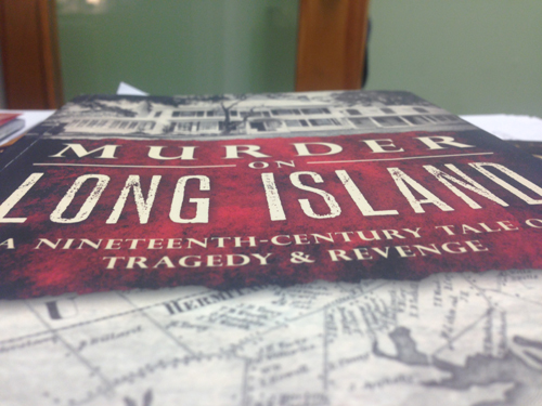 'Murder on Long Island: A Nineteenth-Century Tale of Tragedy & Revenge' by Geoffrey Fleming & Amy Folk.